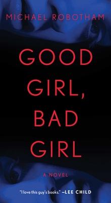 Good Girl, Bad Girl - Robotham, Michael