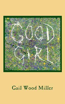 Good Girl - Miller, Gail Wood