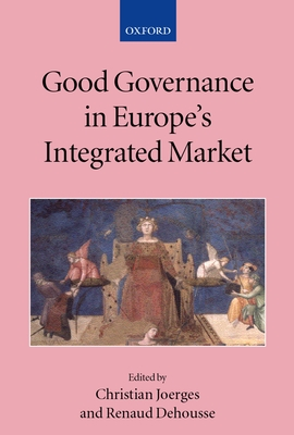 Good Governance in Europe's Integrated Market - Joerges, Christian (Editor)