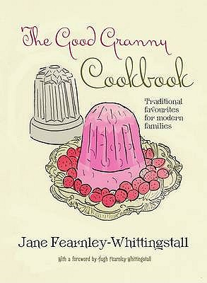 Good Granny Cookbook - Fearnley-Whittingstall, Jane