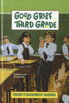 Good Grief... Third Grade - McKenna, Colleen O'Shaughnessy, and Williams, Richard (Illustrator)
