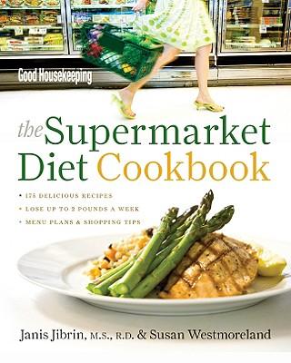 Good Housekeeping: The Supermarket Diet Cookbook - Jibrin, Janis, M.S., R.D., and Westmoreland, Susan