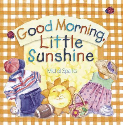 Good Morning, Little Sunshine - Sparks, Michal