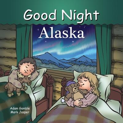 Good Night Alaska - Gamble, Adam, and Jasper, Mark