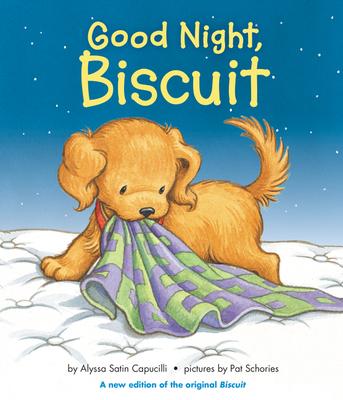 Good Night, Biscuit - Capucilli, Alyssa Satin, and Schories, Pat (Illustrator)
