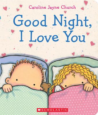 Good Night, I Love You - Church, Caroline Jayne