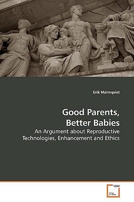 Good Parents, Better Babies - Malmqvist, Erik