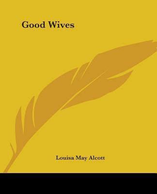 Good Wives - Alcott, Louisa May