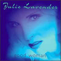 Good Woman - Julie Lavender