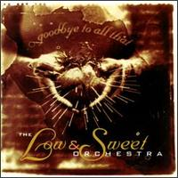 Goodbye to All That - Low & Sweet Orchestra