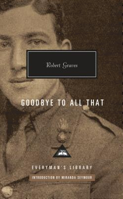 Goodbye to All That - Graves, Robert, and Seymour, Miranda (Introduction by)