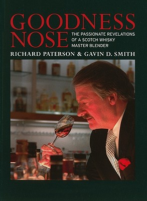 Goodness Nose: The Passionate Revelations of a Scotch Whisky Master Blender - Paterson, Richard