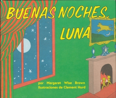 Goodnight Moon Board Book (Spanish Edition): Buenas Noches, Luna - Brown, Margaret Wise, and Hurd, Clement (Illustrator)
