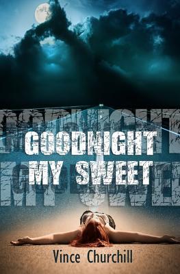 Goodnight, My Sweet - Churchill, Vince