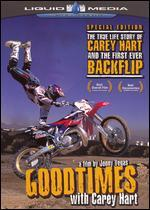 Goodtimes With Carey Hart
