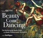 Gordon Getty: Beauty Come Dancing