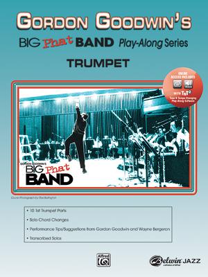 Gordon Goodwin's Big Phat Play Along: Trumpet, Book & CD - Goodwin, Gordon, and Bergeron, Wayne
