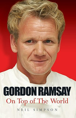 Gordon Ramsay: On Top of the World - Simpson, Neil