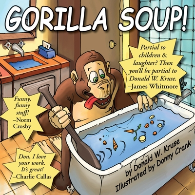 Gorilla Soup! - Kruse, Donald W, and Whitmore, James (Contributions by)