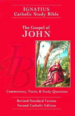 Gospel of John: Ignatius Study Bible - Hahn, Scott, Dr. (Editor), and Mitch, Curtis (Editor)