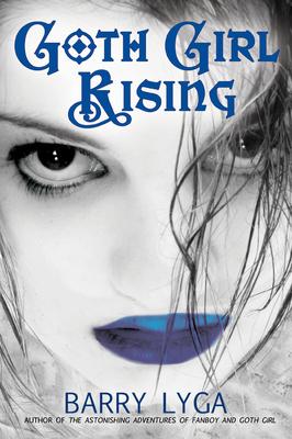 Goth Girl Rising - Lyga, Barry