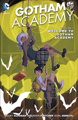 Gotham Academy 1: Welcome to Gotham Academy - Cloonan, Becky, and Fletcher, Brenden, and Kerschl, Karl