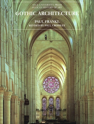 Gothic Architecture - Frankl, Paul, and Crossley, Paul