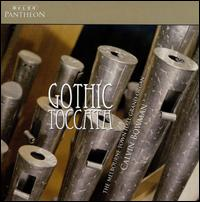 Gothic Toccata: Organ Music - Calvin Bowman (organ)