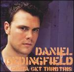 Gotta Get Thru This [UK Bonus Track] - Daniel Bedingfield