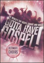 Gotta Have Gospel! Ultimate Choirs