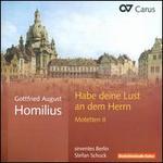 Gottfried August Homilius: Habe deine Lust an dem Herrn - Motetten 2