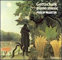 Gottschalk: Piano Music - Philip Martin (piano)