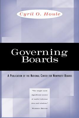 Governing Boards: Their Nature and Nurture - Houle, Cyril O