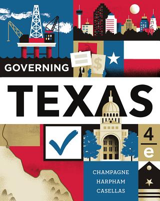 Governing Texas - Champagne, Anthony, and Harpham, Edward J, and Casellas, Jason P