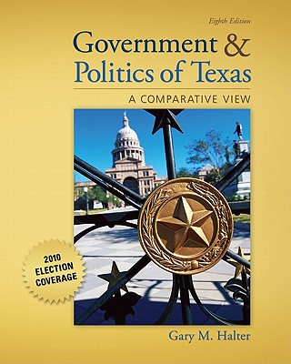 Government and Politics of Texas - Halter, Gary, and Halter Gary