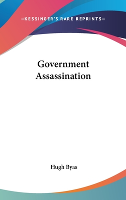 Government Assassination - Byas, Hugh