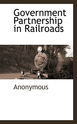 Government Partnership in Railroads - Anonymous