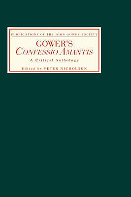 Gower's Confessio Amantis: A Critical Anthology - Nicholson, Peter, Dr. (Editor)