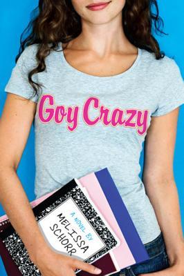 Goy Crazy - Schorr, Melissa