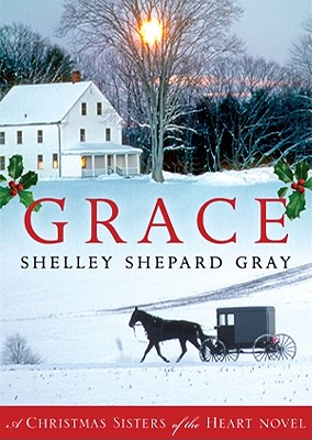 Grace: A Christmas Sisters of the Heart Novel - Gray, Shelley Shepard, and Potter, Kirsten (Read by)