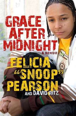 Grace After Midnight: A Memoir - Pearson, Felicia Snoop, and Ritz, David