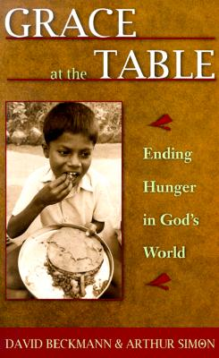 Grace at the Table: Ending Hunger in God's World - Beckmann, David, and Simon, Arthur