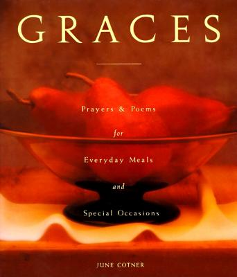 Graces: Prayers for Everyday Meals and Special Occasions - Cotner, June