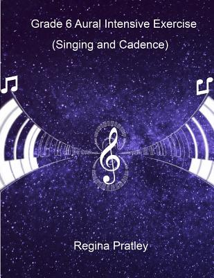 Grade 6 Aural Intensive Exercise (Part A-Part C: Singing and Cadence) - Regina Pratley