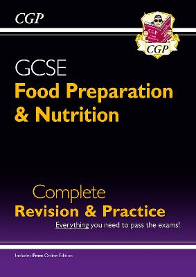 Grade 9-1 GCSE Food Preparation & Nutrition - Complete Revision & Practice (with Online Edition) - CGP Books (Editor)