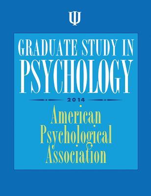 Graduate Study in Psychology: 2014 - American Psychological Association