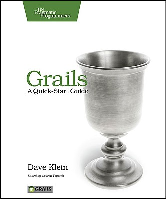 Grails: A Quick-Start Guide - Klein, Dave