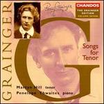 Grainger: Songs for Tenor
