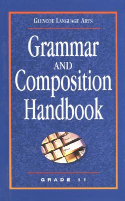 Grammar and Composition Handbook Grade 11 - McGraw-Hill/Glencoe (Creator)