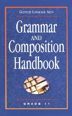 Grammar and Composition Handbook Grade 11 - McGraw-Hill/Glencoe (Creator)